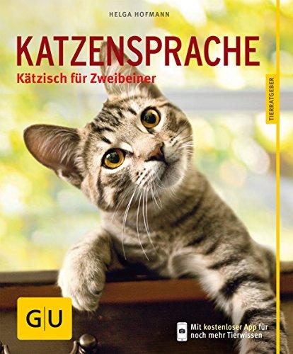 Katzensprache: Kätzisch für Zweibeiner