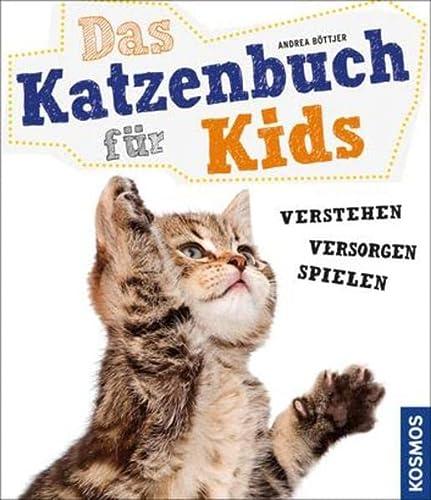 Das Katzenbuch für Kids: verstehen, versorgen, spielen