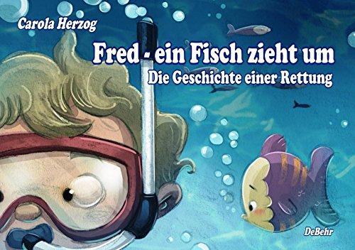Fred - ein Fisch zieht um - Die Geschichte einer Rettung