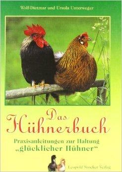 """Das Hühnerbuch: Praxisanleitungen zur Haltung """"glücklicher Hühner"""" ( 2013 )"""