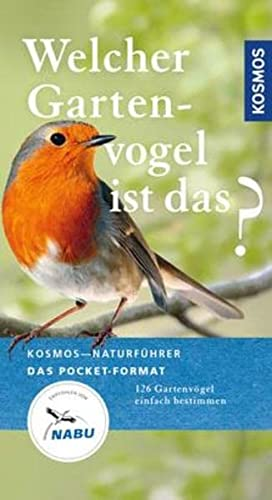 Welcher Gartenvogel ist das?: Kosmos Basic (Kosmos-Naturführer Basics)