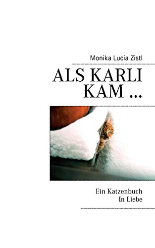 Als Karli kam ... Ein Katzenbuch In Liebe
