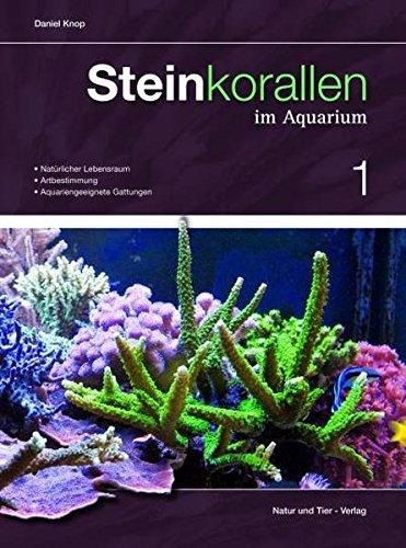 Steinkorallen im Aquarium: Band 1 (NTV Meerwasseraquaristik)