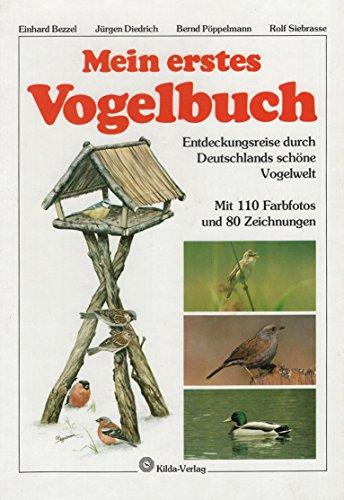 Mein erstes Vogelbuch. Entdeckungsreise durch Deutschlands schöne Vogelwelt