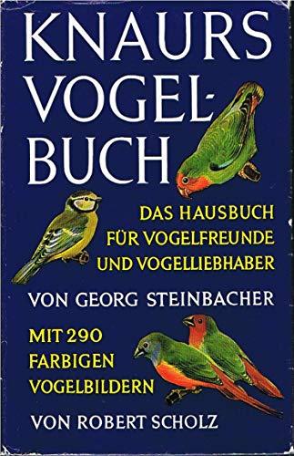 Knaurs Vogelbuch : Das Hausbuch für Vogelfreunde und Vogelliebhaber.
